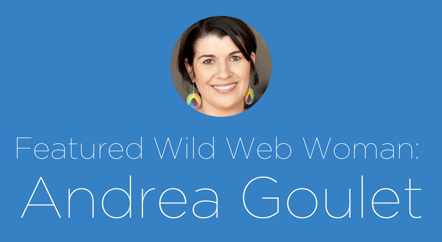 Featured Wild Web Woman: Andrea Goulet