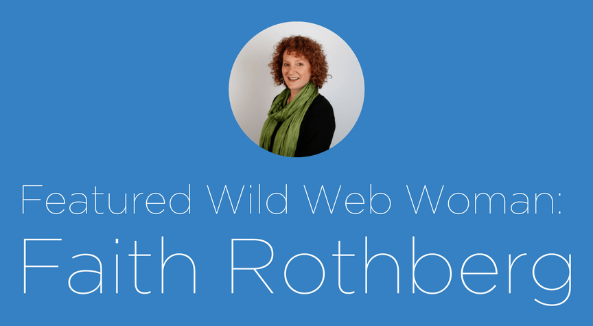 Featured Wild Web Woman: Faith Rothberg