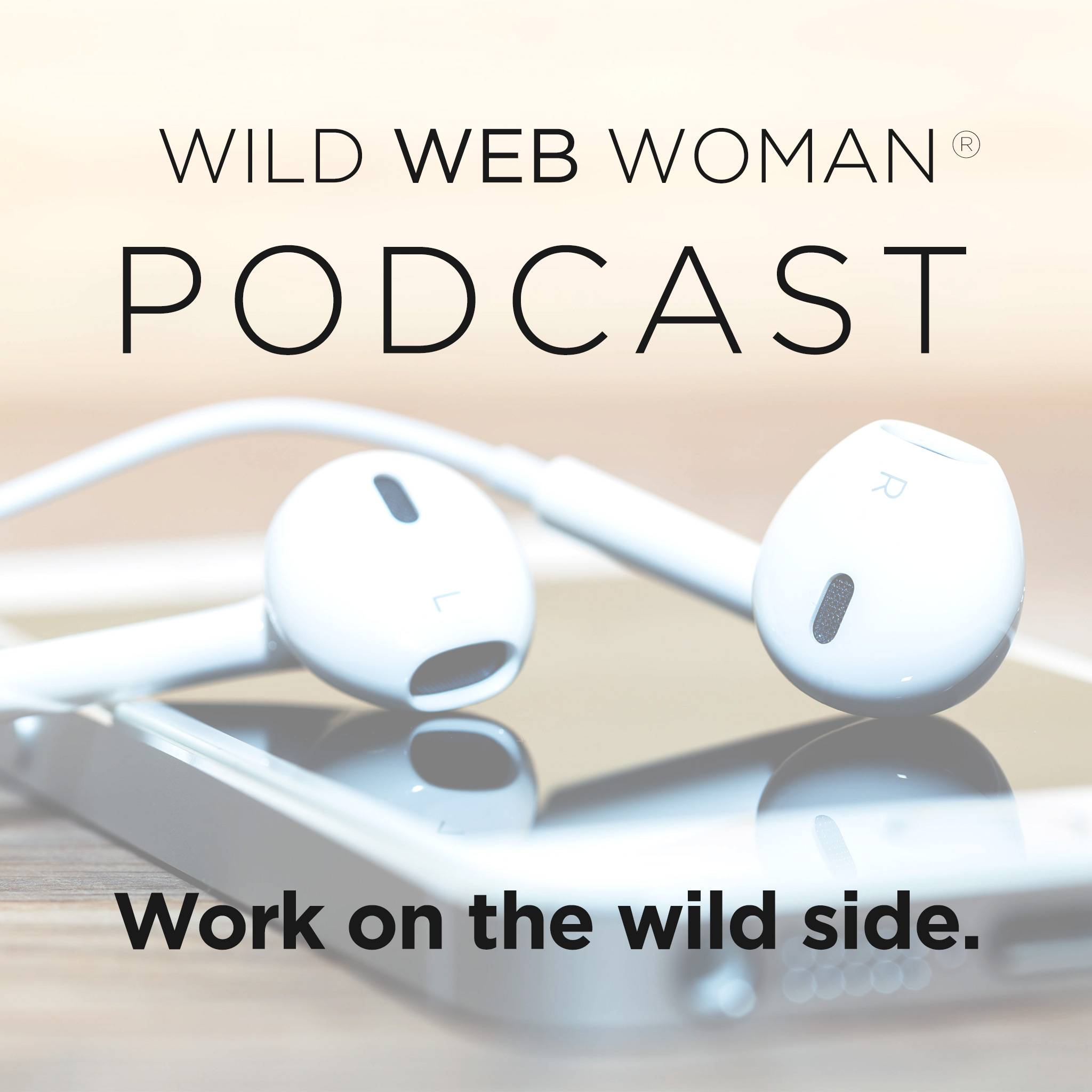 Wild Web Woman Podcast – Do What You Do Best and Hire Others to Do the Rest