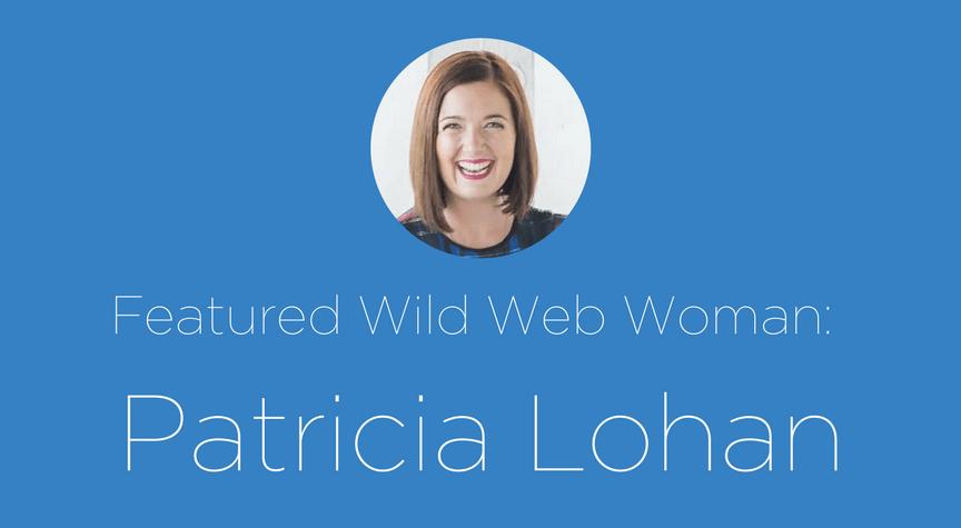 Featured Wild Web Woman: Patricia Lohan