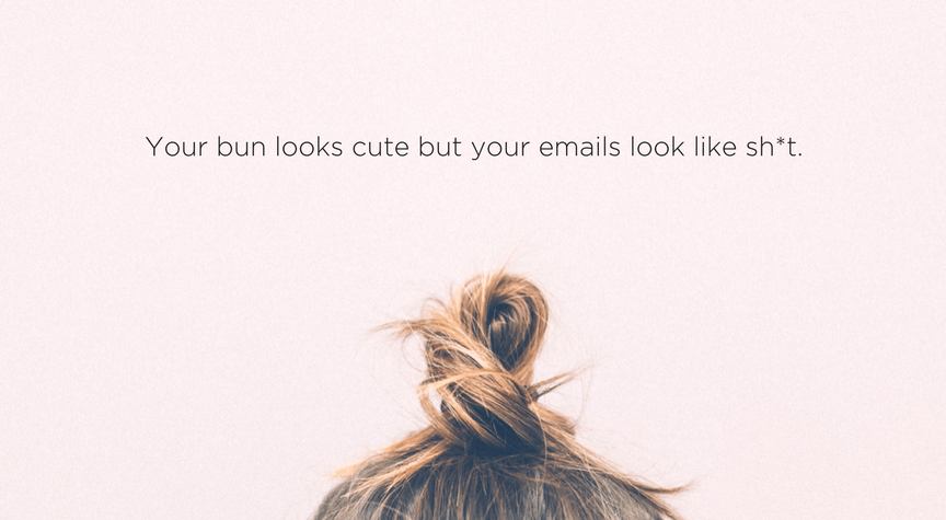 Do Your Emails Look Like Sh*t?