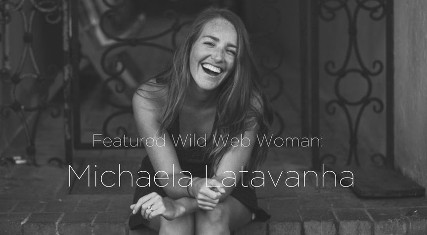 Featured Wild Web Woman: Michaela Latavanha