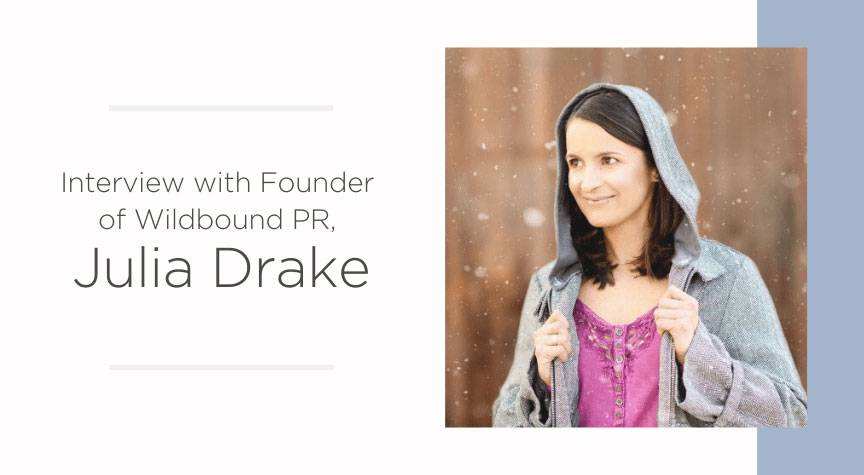 Interview with Founder of Wildbound PR, Julia Drake