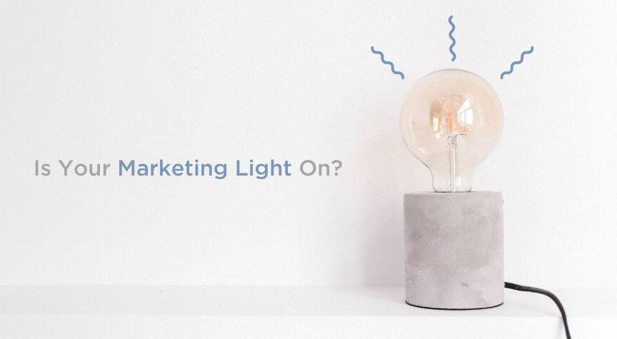 Is Your Marketing Light On?