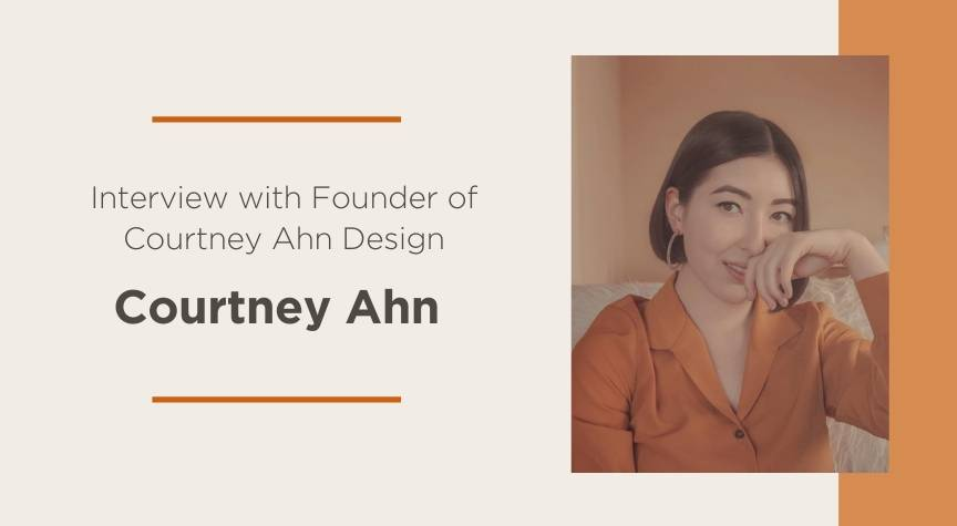 Interview with Courtney Ahn, Founder of Courtney Ahn Design