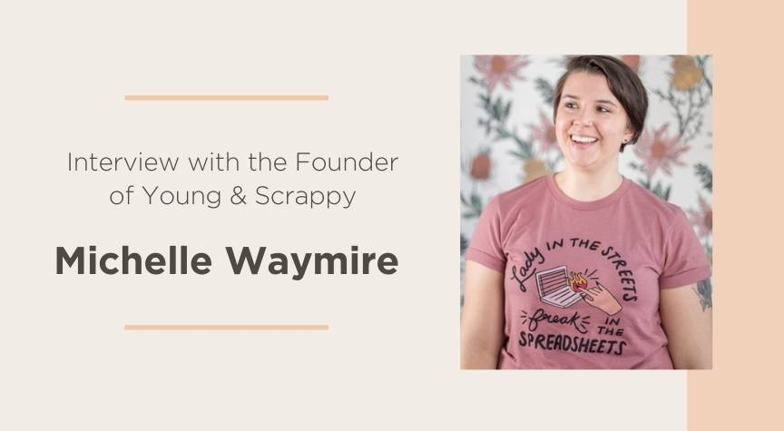 Interview with Michelle Waymire, Founder of Young and Scrappy