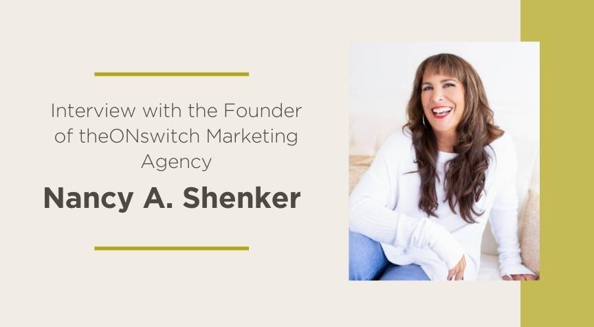Interview Nancy A. Shenker, Founder of theONswitch Marketing Agency