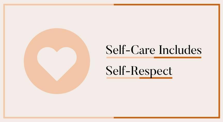 Self-Care Includes Self Respect
