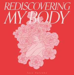 Rediscovering My Body by Tara Galeano