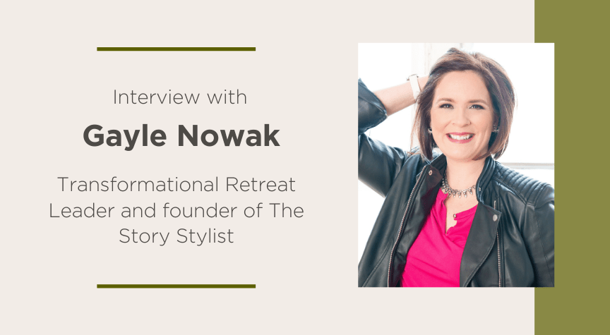 Interview with Gayle Nowak, Founder of The Story Stylist