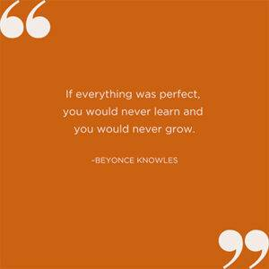 If Everything Was Perfect Beyonce Knowles Quote
