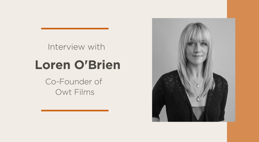 Interview with Loren O'Brien, Co-Founder of Owt Films