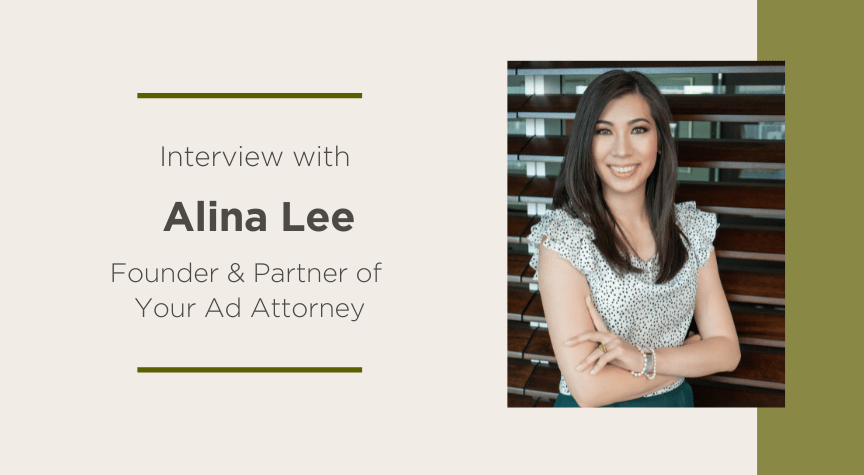 Interview with Alina Lee, Founder & Partner of Your Ad Attorney